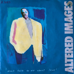 "Altered Images - Don't Talk To Me About Love (7"") (VG-/VG-)"